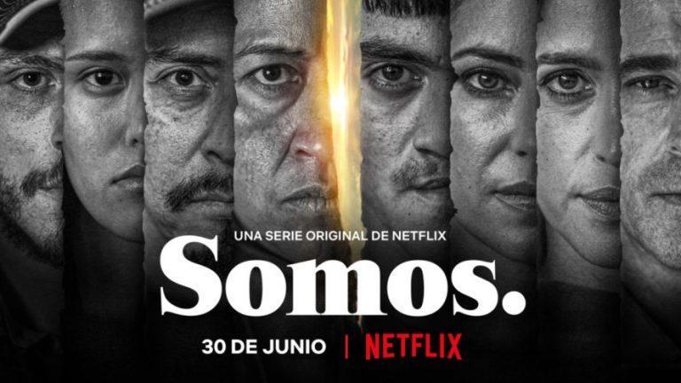 "Serie ""Somos"" de Netflix"